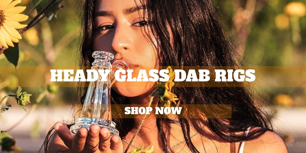 Heady Glass Dab Rigs
